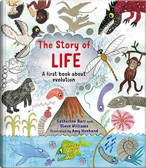 The Story of Life by Steve Williams, Catherine Barr