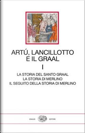 Artù, Lancillotto e il Graal - Vol. 1