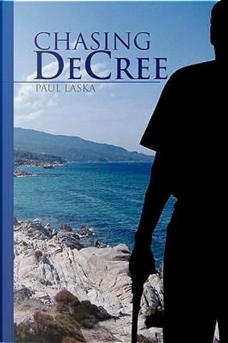 Chasing Decree by Paul Laska