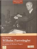 Wilhelm Furtwängler by Enzo Siciliano