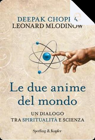 Le due anime del mondo by Leonard Mlodinow, DEEPAK CHOPRA