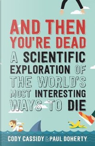 And Then You're Dead by Paul Doherty