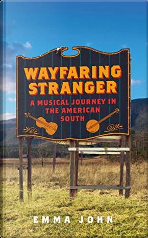 Wayfaring Stranger by Emma John