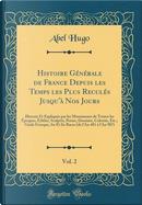 Histoire Générale de France Depuis les Temps les Plus Reculés Jusqu'à Nos Jours, Vol. 2 by Abel Hugo