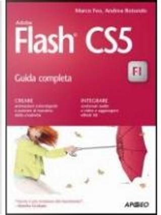 Adobe Flash CS5 guida completa by Marco Feo, Andrea Rotondo