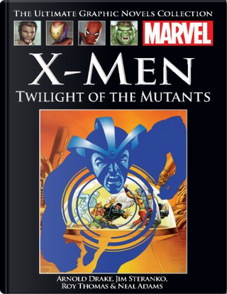 X-Men: Twilight of the Mutants by Arthur Drake, Roy Thomas, Linda Fite