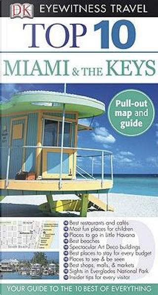 Dk Eyewitness Top 10 Miami & the Keys by Jeffrey Kennedy