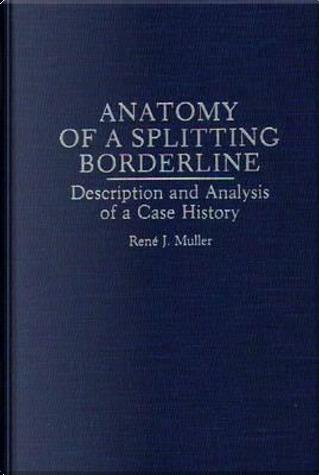 Anatomy of a Splitting Borderline by Rene J. Muller