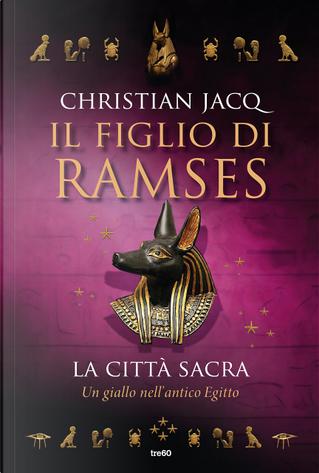 La città sacra by Christian Jacq