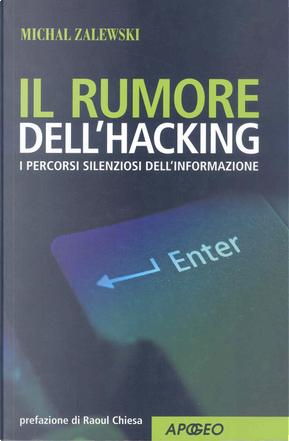 Il rumore dell'hacking by Michal Zalewski