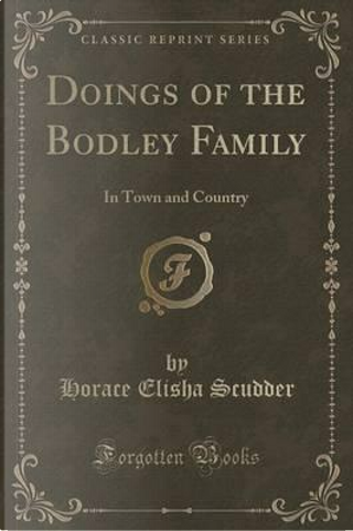Doings of the Bodley Family by Horace Elisha Scudder