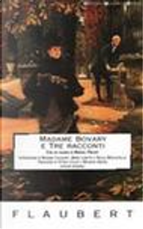 Madame Bovary - Tre racconti by Gustave Flaubert