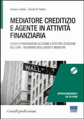 Mediatore creditizio e agente in attività finanziaria. Con CD-ROM by Salvatore Cataldo