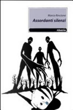 Assordanti silenzi by Marco Rincione