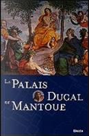 Le Palais Ducal de Mantoue by Stefano L'Occaso