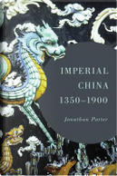 Imperial China, 1350-1900 by Jonathan Porter