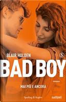 Bad Boy 5 mai più e ancora by Blair Holden
