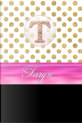 Taryn by Personalized Name Journal Notebook