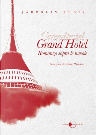 Grand Hotel. by Jaroslav Rudis