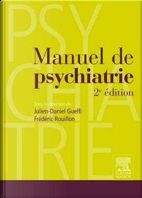 Manuel de psychiatrie by Julien-Daniel Guelfi