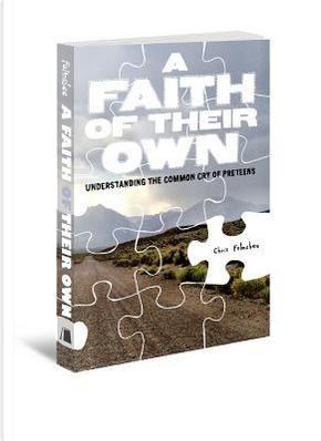 A Faith of Their Own by Chris Folmsbee