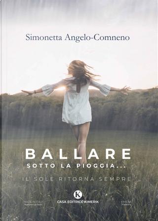Ballare sotto la pioggia... by Simonetta Angelo-Comneno