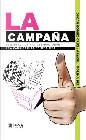 La campaña by Araceli Molina Diz, Oscar Gómez Cruz