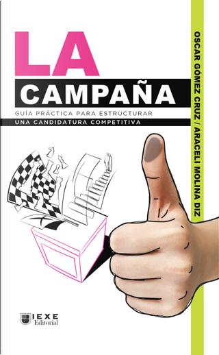 La campaña by Oscar Gómez Cruz, Araceli Molina Diz