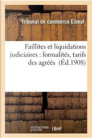 Faillites et Liquidations Judiciaires by -