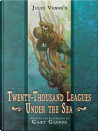 Jules Verne's Twenty-Thousand Leagues Under the Sea by Gary Gianni