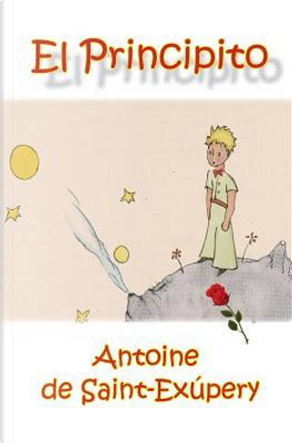 El Principito/The little Prince by Antoine de Saint-Exupery