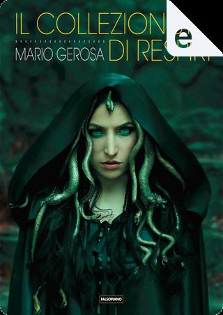 Il collezionista di respiri by Mario Gerosa