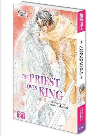 The Priest Loves King by Tamaki Yoshida