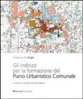 Gli indirizzi per la formazione del piano urbanistico comunale di Angri by Francesco Varone