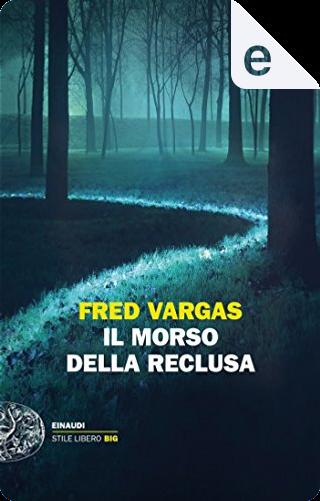 Il morso della reclusa by Fred Vargas
