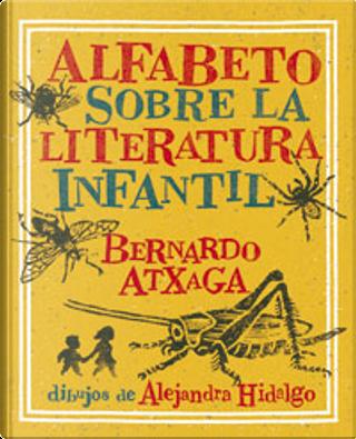 Alfabeto sobre la literatura infantil by Bernardo Atxaga