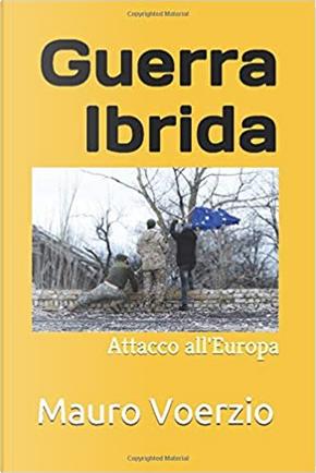 Guerra ibrida by Mauro Voerzio