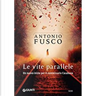 Le vite parallele by Antonio Fusco