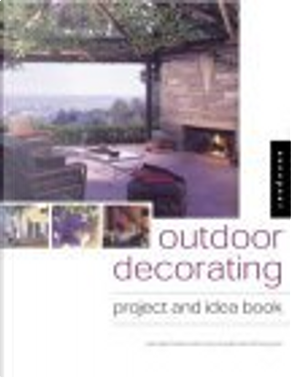 Outdoor Decorating by Rockport Publishers, Sandra Salamony, Julie D. Taylor, Maryellen Driscoll
