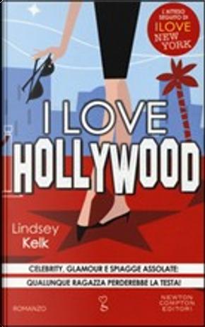 I love Hollywood by Lindsey Kelk