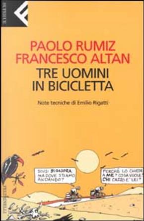 Tre uomini in bicicletta by Francesco Tullio-Altan, Paolo Rumiz