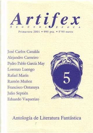 Artifex Vol. 5 by Alejandro Carneiro, Eduardo Vaquerizo, Fran Ontanaya, José Carlos Canalda, Julio Septién, Lorenzo Luengo, Pedro Pablo García May, Rafael Marín, Ramón Muñoz