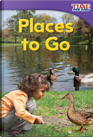 Places to Go by DONA HERWECK RICE