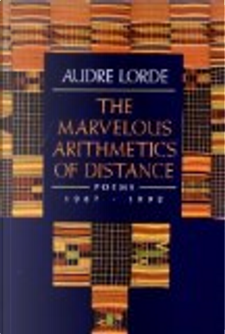 Marvellous Arithmetics of Distance by Audre Lorde