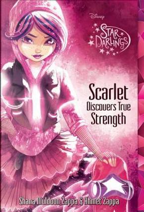 Scarlet Discovers True Strength by Shana Muldoon Zappa