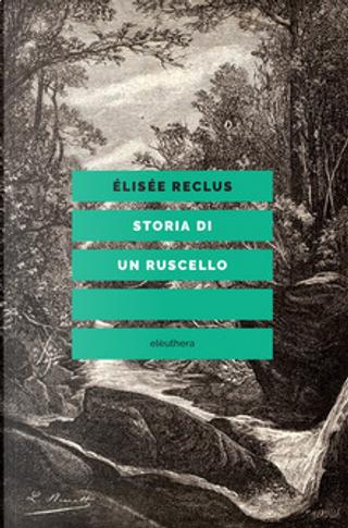 Storia di un ruscello by Élisée Reclus
