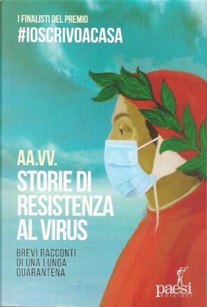 Storie di resistenza al virus by