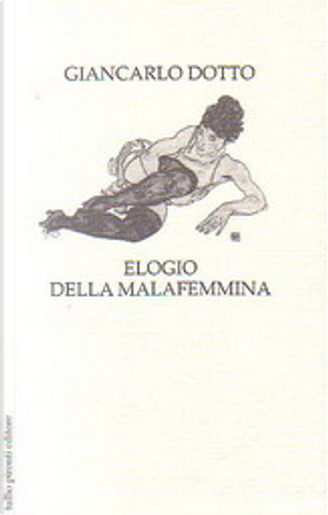 Elogio della malafemmina by Giancarlo Dotto