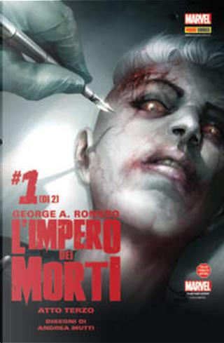 George A. Romero: L'impero dei morti - Atto Terzo #1 by George A. Romero