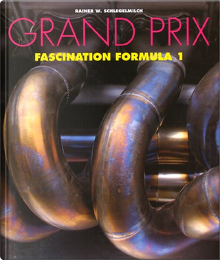 Grand Prix: Fascination Formula 1 by Hartmut Lehbrink